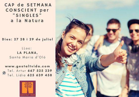 """CAP de SETMANA CONSCIENT per """"SINGLES"""" a la Natura"""