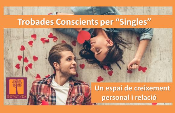 """Trobades conscients per """"singles"""""""